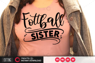 Print on Demand: Football Sister 4 Svg Graphic Crafts By PrintableSvg