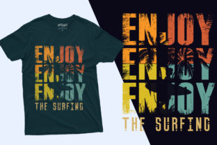 T Shirt Design - Enjoy the Surfing Graphic Print Templates By T shirt store