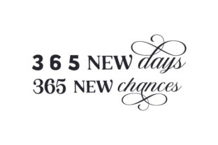 365 New Days 365 New Chances New Year's Craft Cut File By Creative Fabrica Crafts
