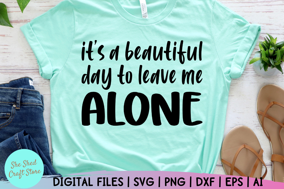 Funny Mom Svg, It's a Beautiful Day… SVG File