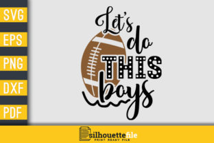 Print on Demand: Let's Do This Boys Sports Graphic Print Templates By Silhouettefile