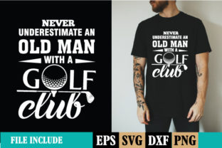 Print on Demand: Men's Never Underestimate an Old Man SVG Graphic Print Templates By Designjunction