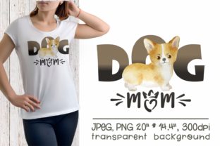 Print on Demand: Welsh Corgi - Dog Mom Sublimation Design Graphic Illustrations By Olga Belova