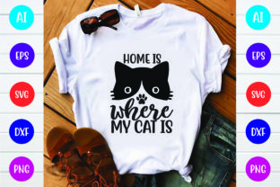 Home is Where My Cat is Graphic Print Templates By Printable Store