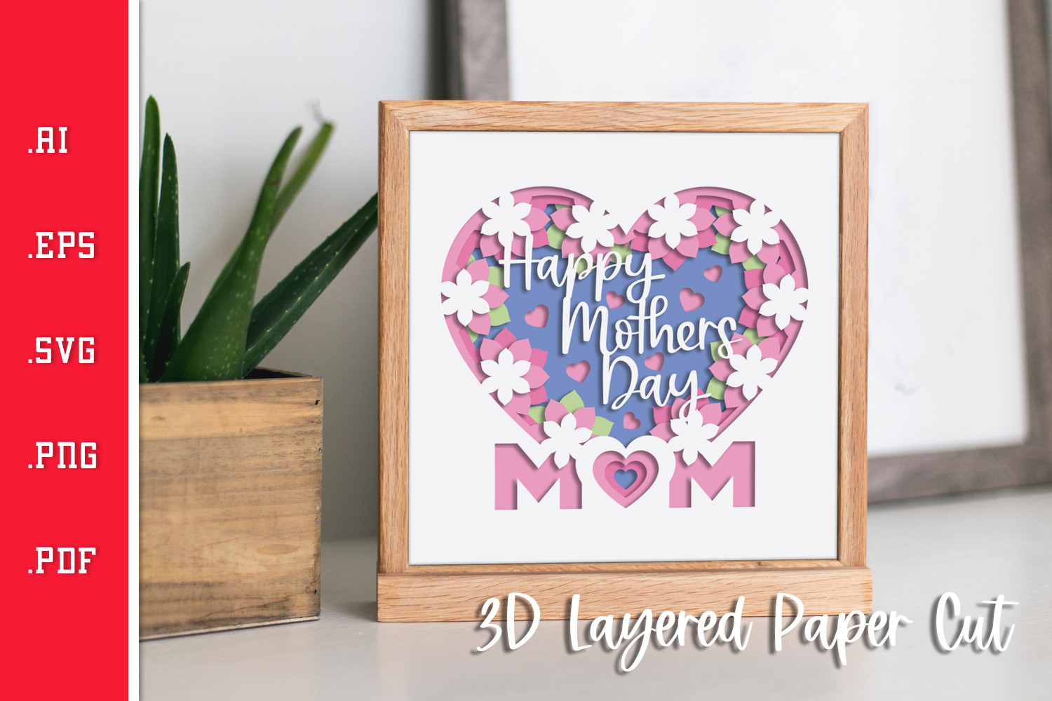 Happy Mothers Day 3D Layered Paper Cut SVG File