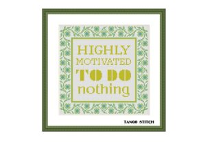 Print on Demand: Highly Motivated to Do Nothing Funny Graphic Cross Stitch Patterns By Tango Stitch