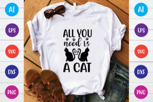 All You Need is Love and a Cat Graphic Print Templates By Printable Store
