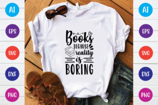 Print on Demand: Books Because Reality is Boring Svg Graphic Print Templates By BDB_Graphics