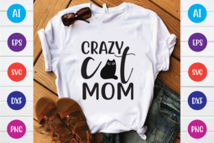 Crazy Cat Mom Graphic Print Templates By Printable Store