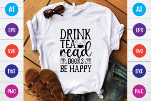Print on Demand: Drink Tea Read Books Be Happy Svg Design Graphic Print Templates By BDB_Graphics