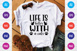 Life is Better with a Cats Graphic Print Templates By Printable Store