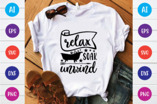 Print on Demand: Relax Soak Unwind Svg Design Graphic Print Templates By BDB_Graphics