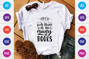 Print on Demand: There's No Such Thing As Too Many Books Graphic Print Templates By BDB_Graphics