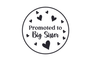 Promoted to Big Sister Quotes Craft Cut File By Creative Fabrica Crafts
