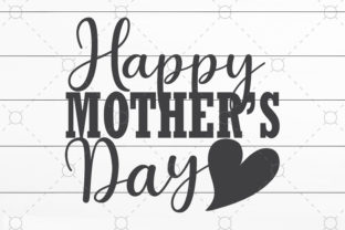 Happy Mother's Day Graphic Print Templates By SVGCrafts