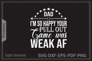 I'm so Happy Your Pull out Game Was Weak Graphic Crafts By HandyArtSvg