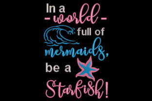 Print on Demand: In a World Full of Mermaids Be a Starfish Babies & Kids Quotes Embroidery Design By Embroidery Shelter