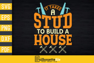 Print on Demand: It Takes a Stud to Build a House Gráfico Plantillas para Impresión Por Silhouettefile