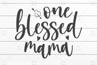 One Blessed Mama Graphic Print Templates By NKArtStudio