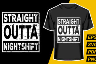 Print on Demand: Straight Outta Night Shift Graphic Print Templates By mamunportfolio