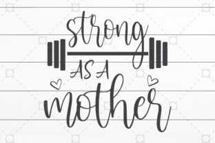 Strong As a Mother Graphic Print Templates By SVGCrafts