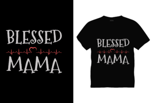 Blessed Mama Graphic Print Templates By triggeredit