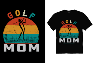 Golf Mom Graphic Print Templates By triggeredit