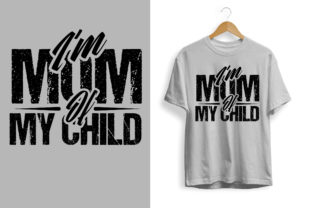 Print on Demand: Mother's Day I Am Mom of My Child Graphic Print Templates By Creatohub