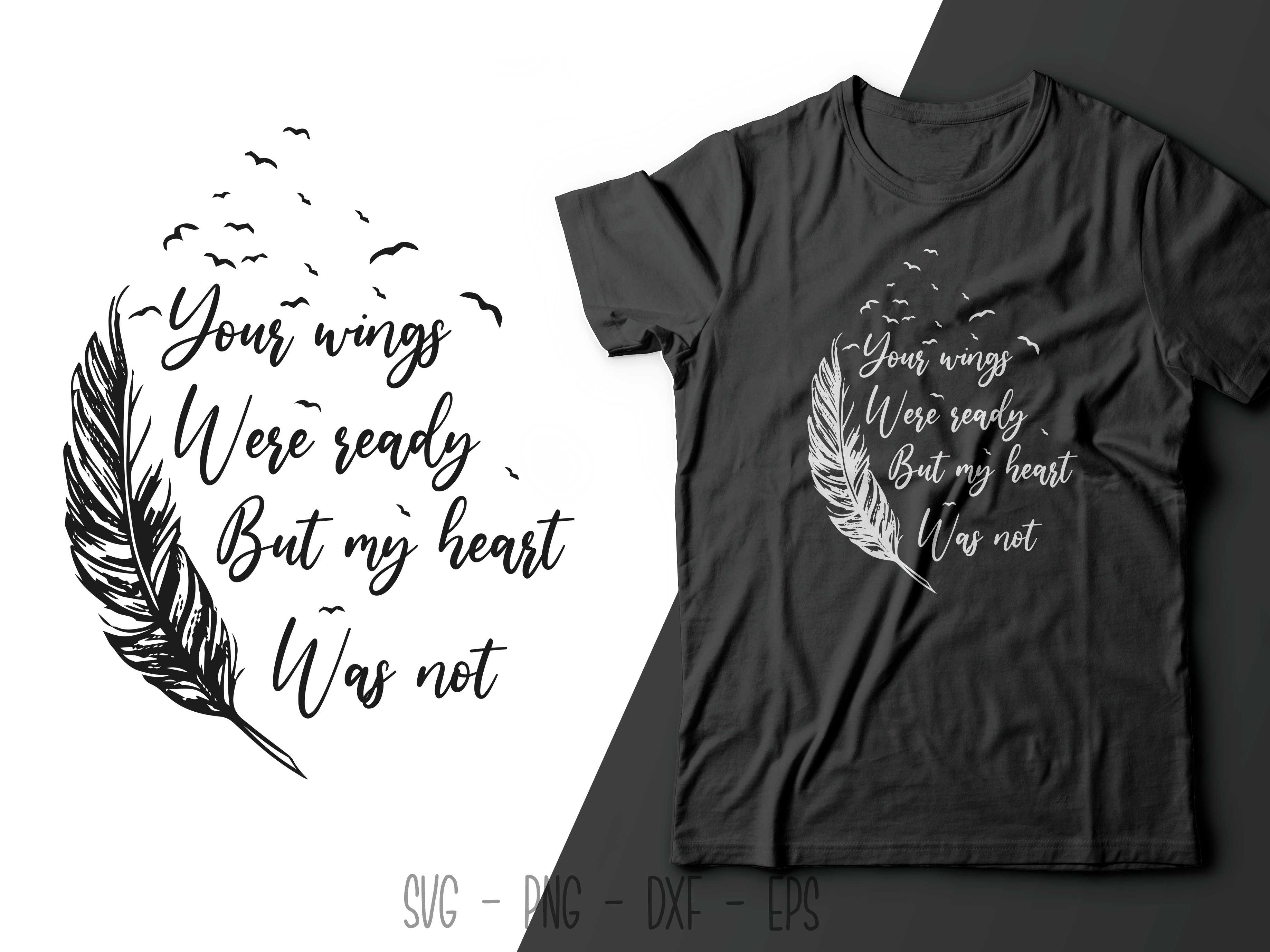 Your Wings Were Ready but My Heart... SVG File