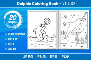 Dolphin Coloring Book VOL.2–KDP Interior Graphic Coloring Pages & Books Kids By KDP Mastery