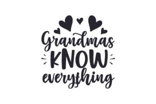 Grandmas Know Everything Quotes Craft Cut File By Creative Fabrica Crafts