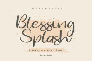 Print on Demand: Blessing Splash Script & Handwritten Font By pailystudio