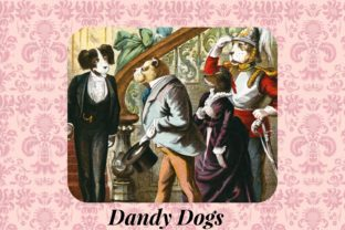 Dandy Dogs of the Late Victorian Graphic Illustrations By Miss Whimsy