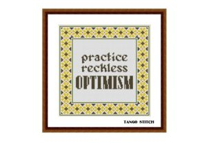 Print on Demand: Practice Reckless Optimism Funny Quote Graphic Cross Stitch Patterns By Tango Stitch