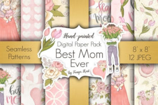 Best Mom Ever Papers Graphic Patterns By Tanya Kart