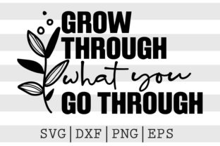 Go Through What You Go Through SVG Graphic Crafts By spoonyprint