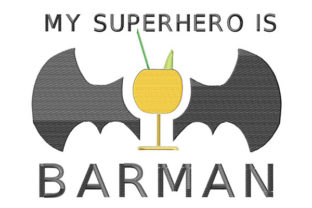 Print on Demand: My Superhero is BARMAN Wine & Drinks Embroidery Design By Dizzy Embroidery Designs