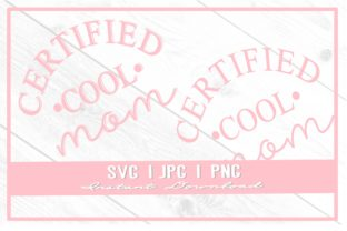 Print on Demand: Certified Cool Mom Mother's Day Shirt Graphic Illustrations By thecouturekitten