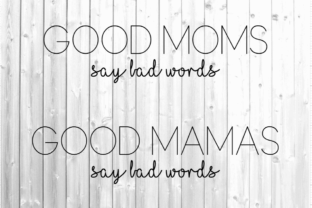 Good Moms Say Bad Words Svg - Mama Svg Graphic Crafts By EmilyysCreations
