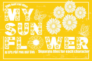 Print on Demand: My Sunflower SVG Font Cut Files Graphic Crafts By KtwoP