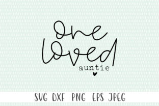 One Loved Auntie SVG - Auntie Svg Graphic Crafts By Simply Cut Co