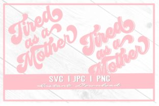 Print on Demand: Tired As a Mother Retro Mother's Day Tee Graphic Illustrations By thecouturekitten