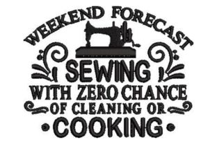 Weekend Forecast Sewing with Zero Sewing & Crafts Embroidery Design By Embroidery Designs