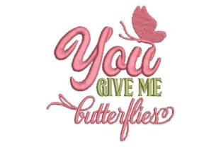 You Give Me Butterflies Valentine's Day Embroidery Design By Embroidery Designs