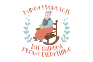 Mummy Knows Lots but Grandma Knows Everything Family Craft Cut File By Creative Fabrica Crafts 1