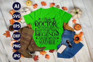 All Doctor Legends Are Born in November Graphic Crafts By designts00