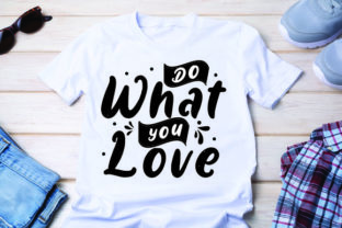 Do What You Love Graphic Print Templates By Typo Creaty
