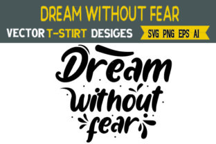 Dream Without Fear Graphic Print Templates By Typo Creaty