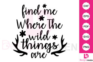 Print on Demand: Find Me Where the Wild Things Are Svg Graphic Graphic Templates By DesignsHavenLLC