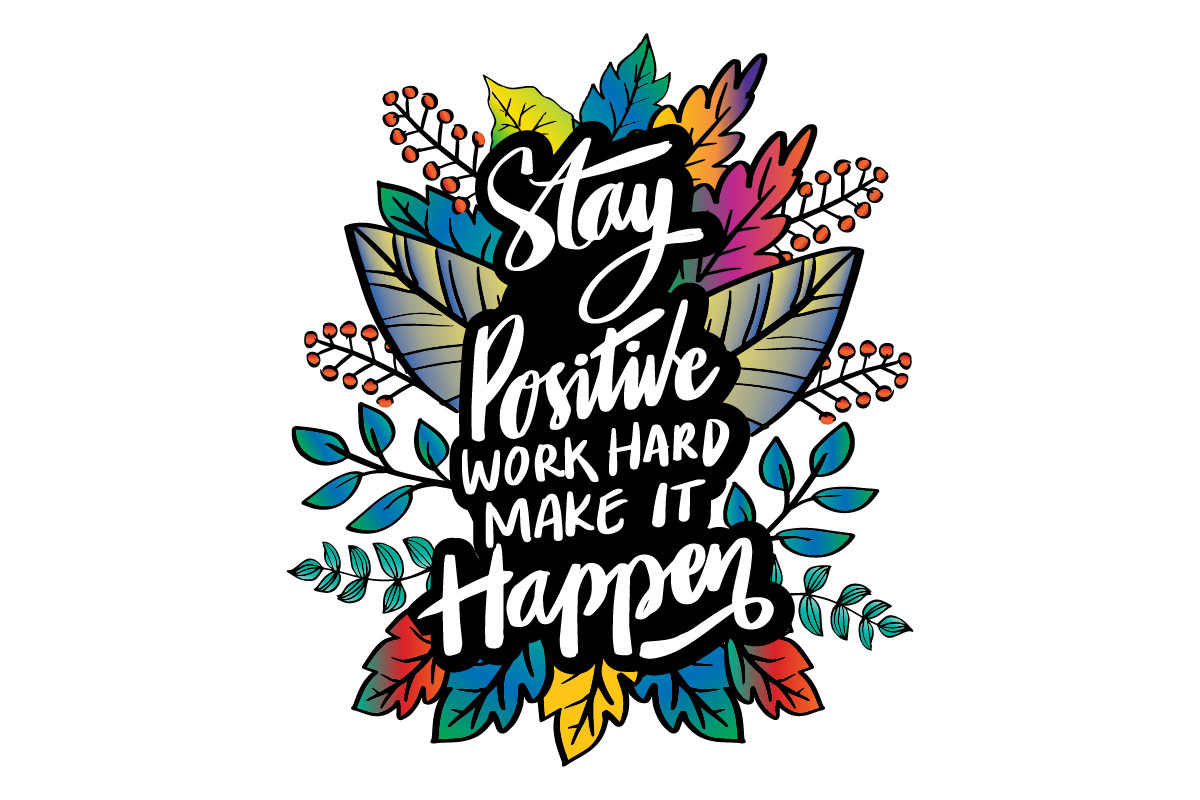 Stay Positive and Work Hard SVG File